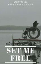 Set Me Free by chocodelette