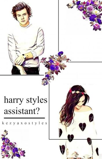 Harry Styles Assistant? // h.s