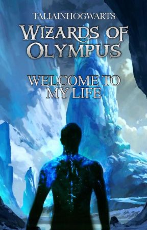 Welcome to my life - Wizards of Olympus  by taliainhogwarts