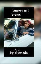 L'amore nel BRONX/C.D.  by elyxxmeda