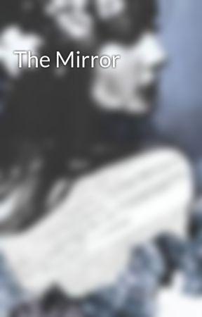 The Mirror by NightsStolen