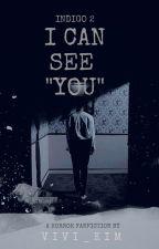 """INDIGO 2 : I Can See """"You"""" by Vivi_Kim"""
