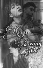 Keep Loving Me [2JAE] by MiricientaCx