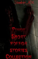 Pinoy Short Horror Stories Collection by Slumber_ATK
