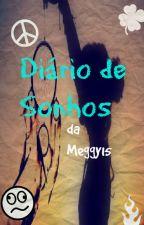 Diário de Sonhos by Meggy15