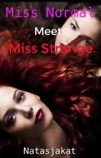 Miss Normal meets Miss Strange (dansk) by Natasjakat