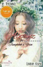 Alwayz by yeyeinnie