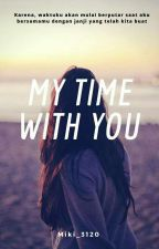 My Time With You  by miki_3120
