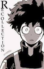 Recollection ⇋ A BNHA Fanfiction by ILikeChangingUsers