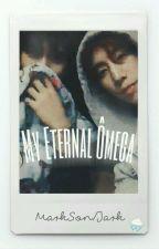 My Eternal Ômega || Märksøn  by Nikkamartinez1