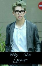 [✅]Why You Left [Nam Joon x Reader] by thesecretmasquerade