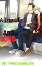 A Trip Of Sadness And Love- Sugawara X Daichi {Haikyuu!!} ~Complete~ by Pennyandpals