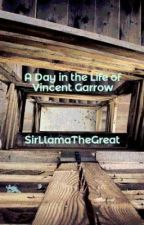 A Day in the Life of Vincent Garrow by LumoCat