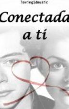 Conectada a ti (Harry Styles y tú) by loving1dmusic