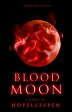 Blood Moon by HopelessPen