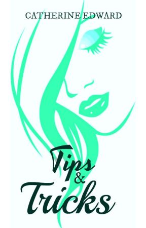 Tips & Tricks by Cathy_EdwardPrince