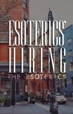 Hiring (CLOSED) by TheEsoterics