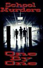 School Murders; One By One by WordSlayer19