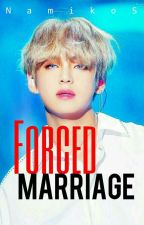 Forced Marriage || K. Th✔ by NamikoS