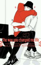 The Way You Changed My Life || Chanbaek by oh_hunhan94