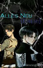 Alles Neu {Ereri} by Animexxboy