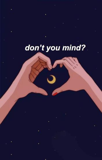 don't you mind? // l.s