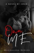 Own Me (ON-HOLD) by idontthink