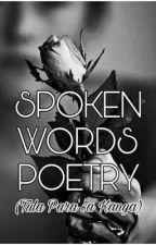 SPOKEN WORDS POETRY (Tula Para sa Kanya) by JennyRoseSheeran