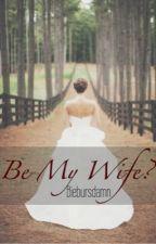 Be My Wife? by biebursdamn