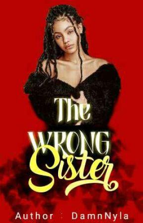 The Wrong Sister (BWWM) by DamnNyla