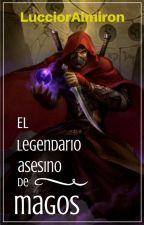 El legendario asesino de magos by LucioAlmiron
