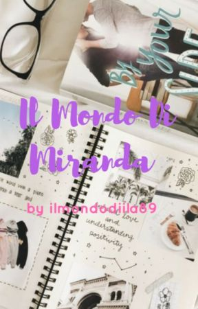 Il Mondo Di Miranda by ilmondodiila89