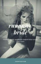RUNAWAY BRIDE (#JAPAN VERSION)  by dindinthabita