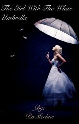 The girl with the white umbrella || RO MERLINE by RoMerline