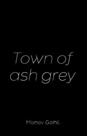 Town Of Ash Grey by manavgohil11