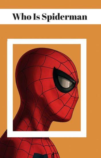 fc551a1613c Who Is Spiderman - crazy mjb - Wattpad