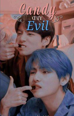 Đọc truyện VKook | candy & evil.