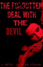 The Forgotten Deal With The Devil by MissDaggerOfficial