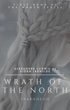 WRATH OF THE NORTH [BJÖRN IRONSIDE] by ivarhoegh