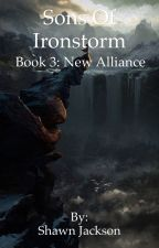Sons of Ironstorm - Book 3: New Alliance by bloodsword