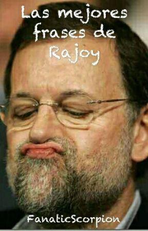 Las Mejores Frases De Rajoy Frase Nº 27 Exportaciones