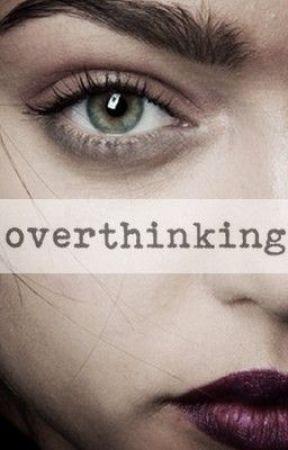 Overthinking by Devastationn