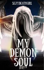 My Demon Soul by SexyDeathGirl