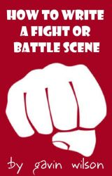 How To Write a Fight or Battle Scene by TheOrangutan