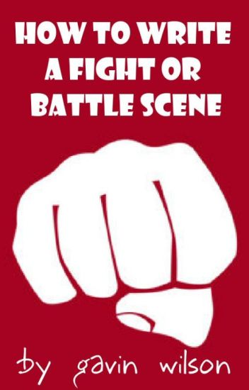 How To Write a Fight or Battle Scene