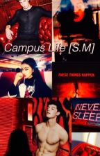 Campus Life [S.M] by linaxmendes