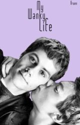 My wanky Life - English by EnglishbyArwen