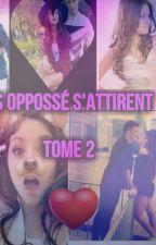 Les oppossés s'attirent {Tome 2} by Josemimi12