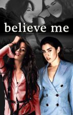 Believe Me - Camren by Cathe44