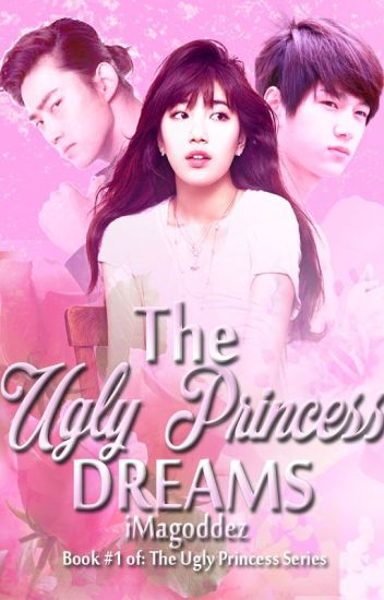 The Ugly Princess Dreams (Book1 Completed)